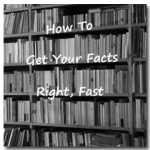 How To Get Your Facts Right, Fast